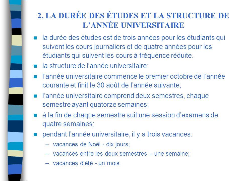 2. LA DURÉE DES ÉTUDES ET LA STRUCTURE DE LANNÉE UNIVERSITAIRE la durée des études est de trois années pour les étudiants qui suivent les cours journa
