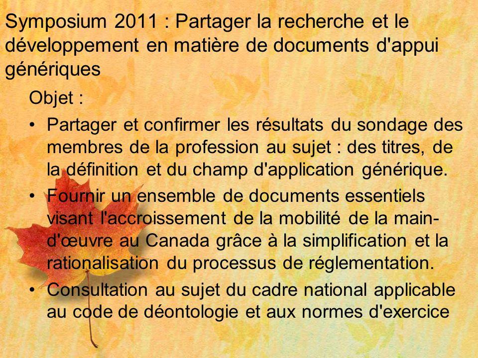Symposium 2011 : Partager la recherche et le développement en matière de documents d'appui génériques Objet : Partager et confirmer les résultats du s