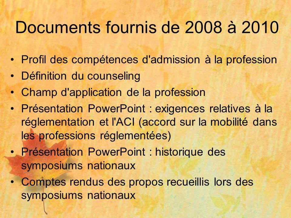 Documents fournis de 2008 à 2010 Profil des compétences d'admission à la profession Définition du counseling Champ d'application de la profession Prés