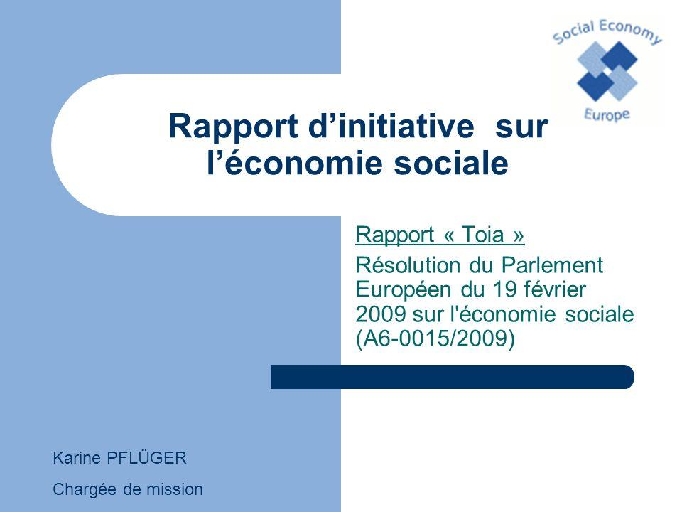 Rapport dinitiative sur léconomie sociale Rapport « Toia » Résolution du Parlement Européen du 19 février 2009 sur l'économie sociale (A6-0015/2009) K