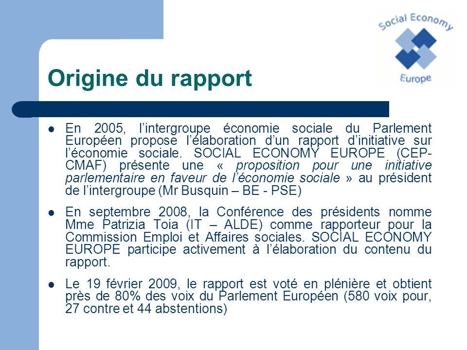 Origine du rapport En 2005, lintergroupe économie sociale du Parlement Européen propose lélaboration dun rapport dinitiative sur léconomie sociale. SO
