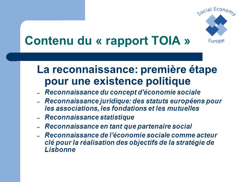 Contenu du « rapport TOIA » La reconnaissance: première étape pour une existence politique – Reconnaissance du concept d'économie sociale – Reconnaiss