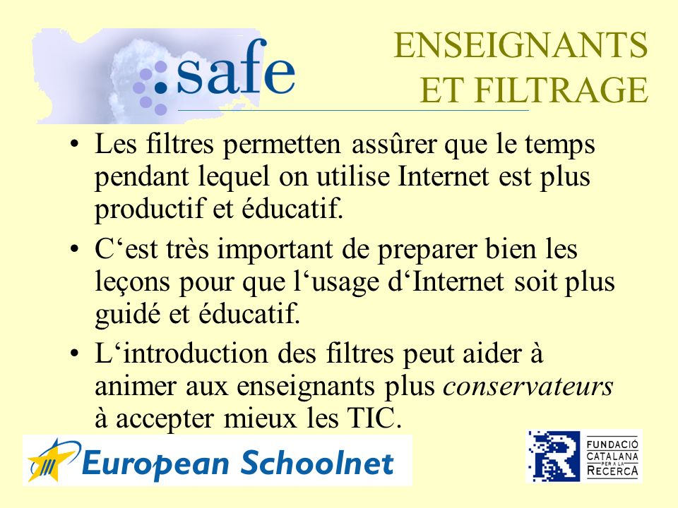 Les filtres permetten assûrer que le temps pendant lequel on utilise Internet est plus productif et éducatif.