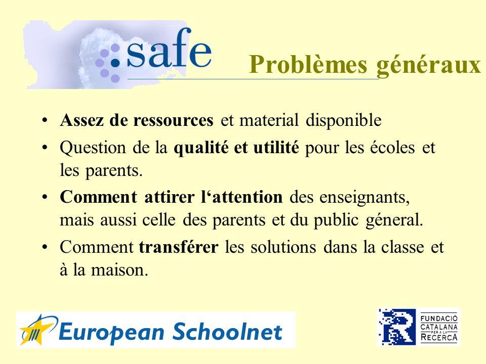 Problèmes généraux Assez de ressources et material disponible Question de la qualité et utilité pour les écoles et les parents.
