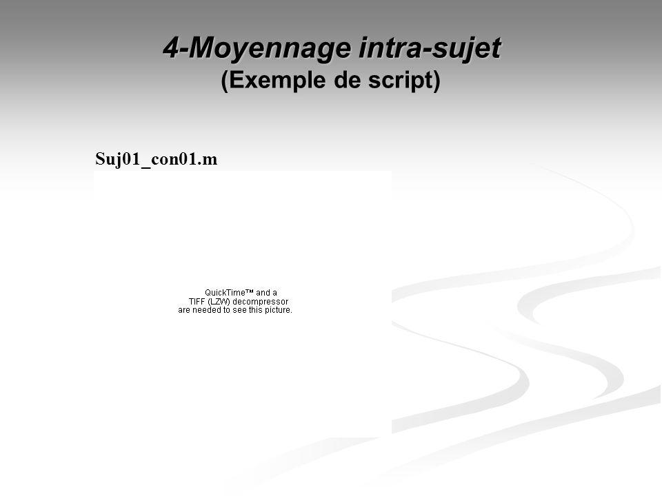 4-Moyennage intra-sujet (Exemple de script) Suj01_con01.m