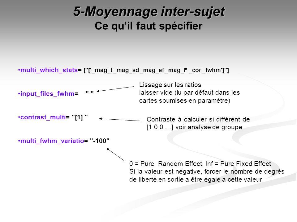 5-Moyennage inter-sujet 5-Moyennage inter-sujet Ce quil faut spécifier multi_which_stats= [