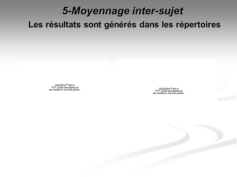 5-Moyennage inter-sujet Les résultats sont générés dans les répertoires