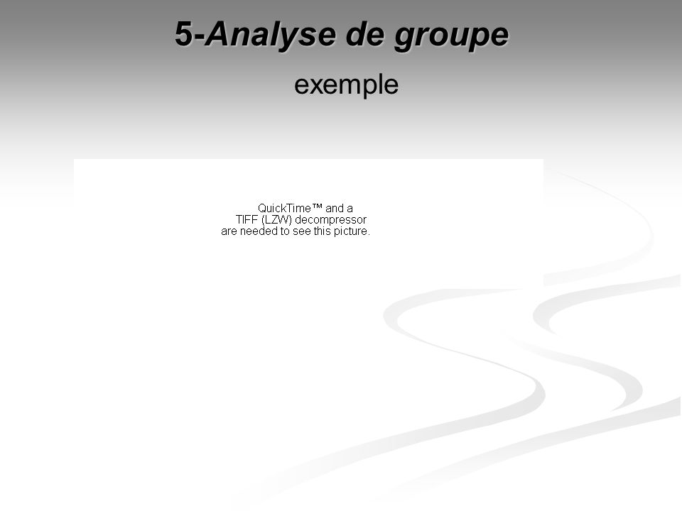 5-Analyse de groupe 5-Analyse de groupe exemple