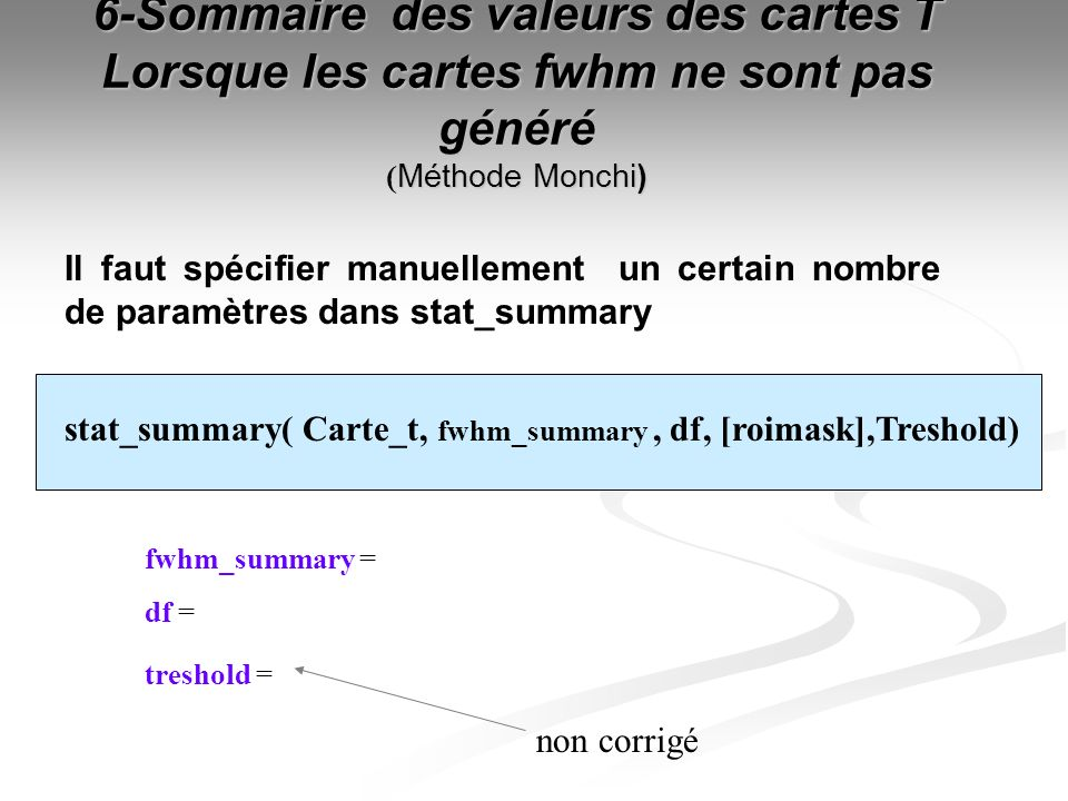 6-Sommaire des valeurs des cartes T Lorsque les cartes fwhm ne sont pas généré Méthode Monchi) 6-Sommaire des valeurs des cartes T Lorsque les cartes