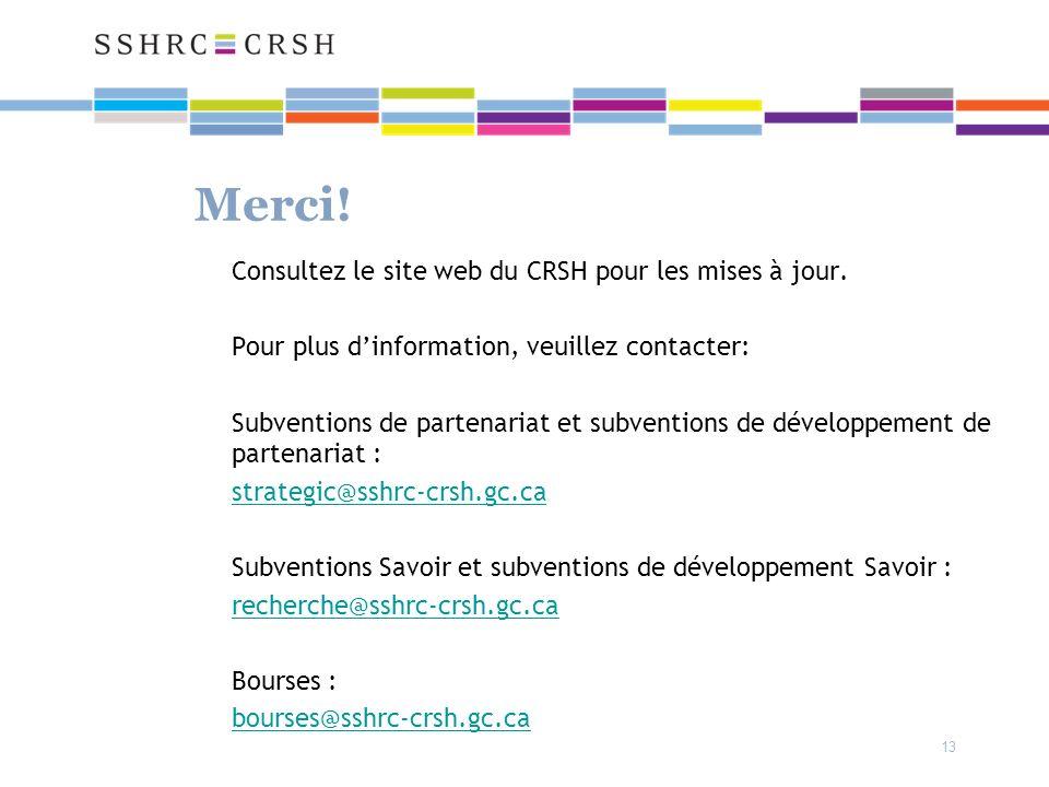13 Merci. Consultez le site web du CRSH pour les mises à jour.