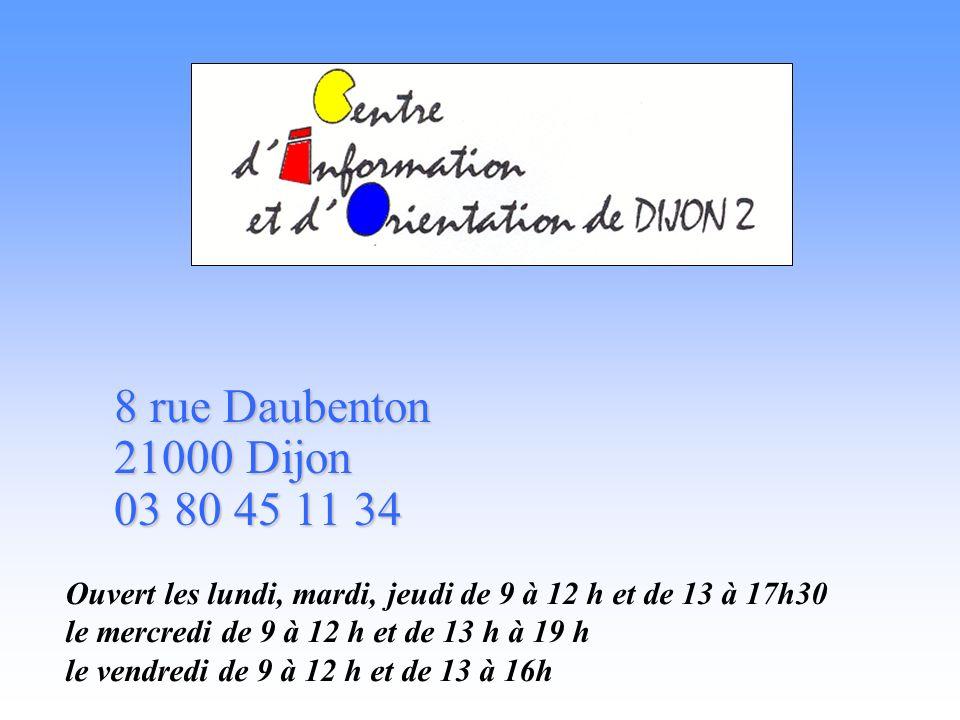 8 rue Daubenton 21000 Dijon 03 80 45 11 34 Ouvert les lundi, mardi, jeudi de 9 à 12 h et de 13 à 17h30 le mercredi de 9 à 12 h et de 13 h à 19 h le vendredi de 9 à 12 h et de 13 à 16h