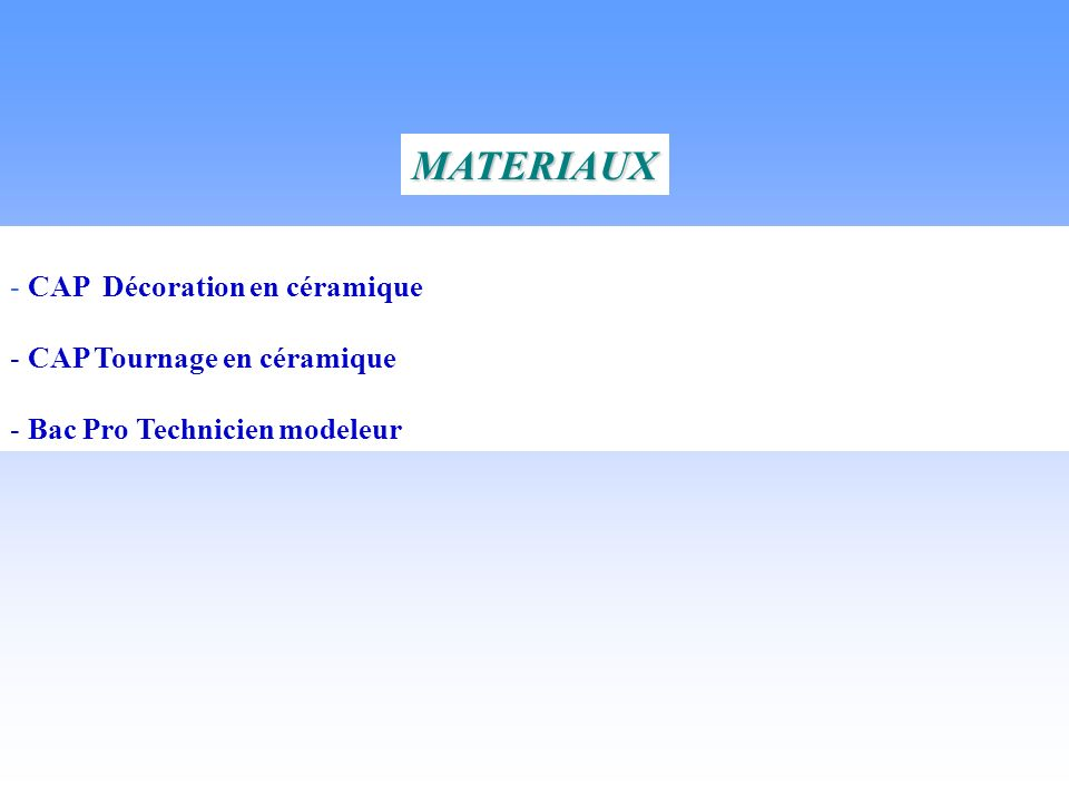 MATERIAUX - CAP Décoration en céramique - CAP Tournage en céramique - Bac Pro Technicien modeleur