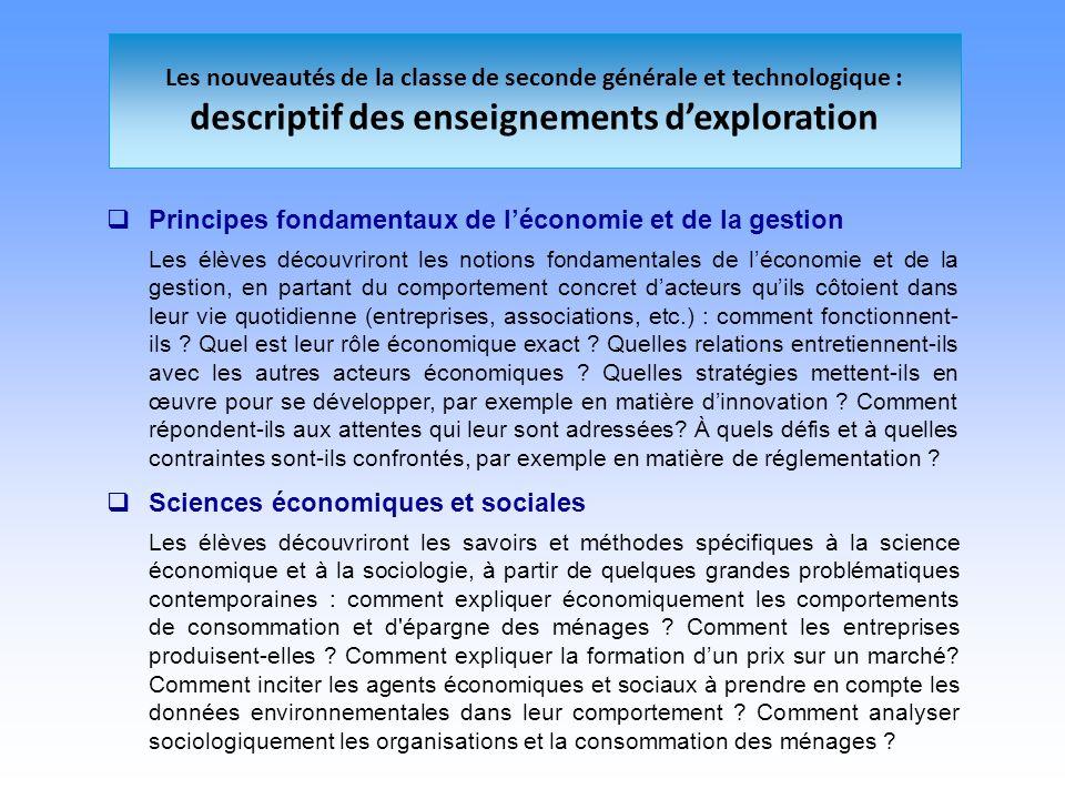 Les nouveautés de la classe de seconde générale et technologique : descriptif des enseignements dexploration Principes fondamentaux de léconomie et de