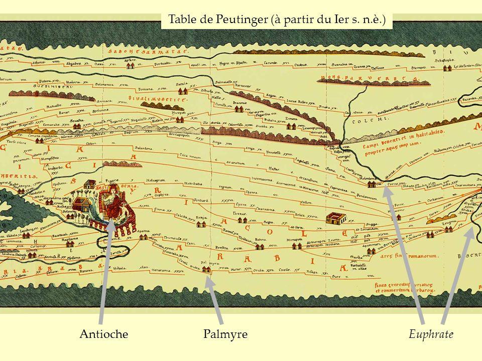 AntiochePalmyreEuphrate Table de Peutinger (à partir du Ier s. n.è.)