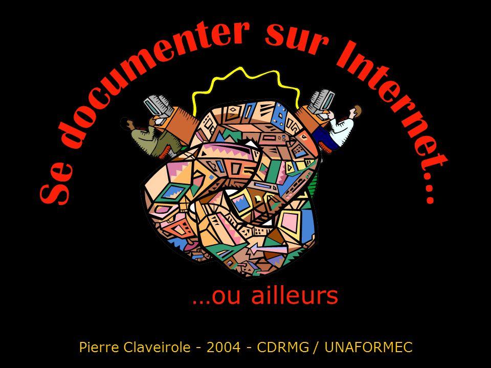Pierre Claveirole - 2004 - CDRMG / UNAFORMEC …ou ailleurs