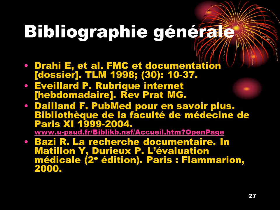 27 Bibliographie générale Drahi E, et al. FMC et documentation [dossier].