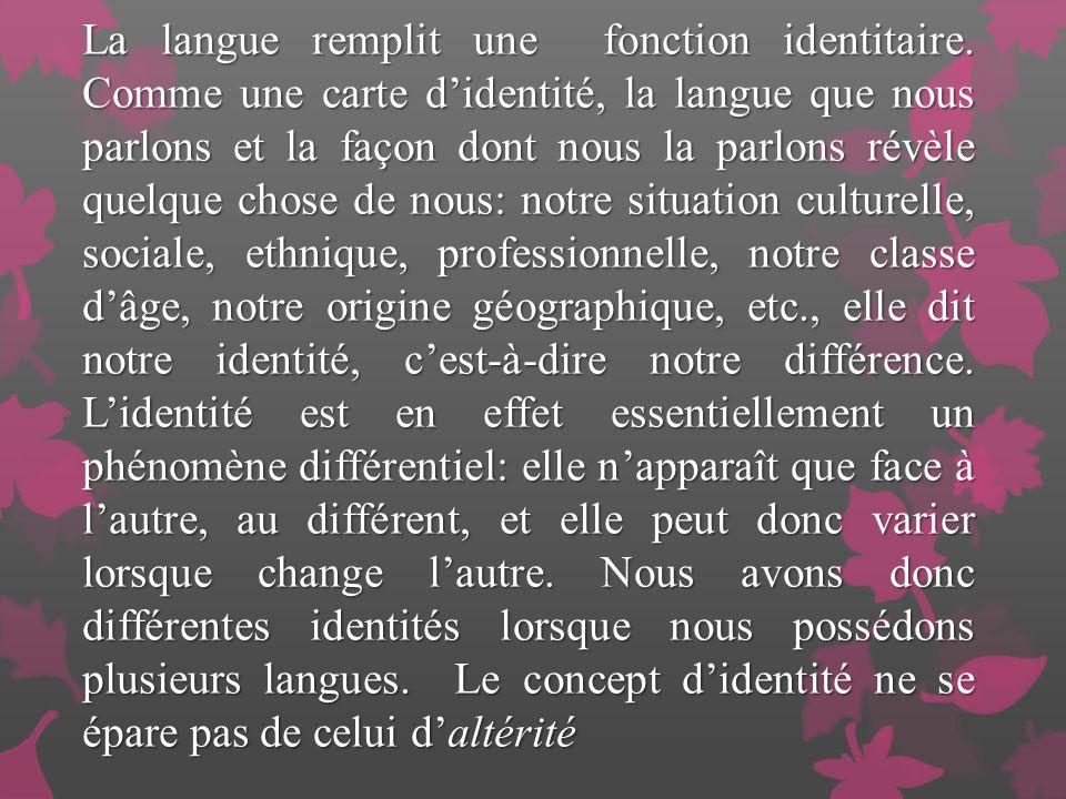 La langue remplit une fonction identitaire.