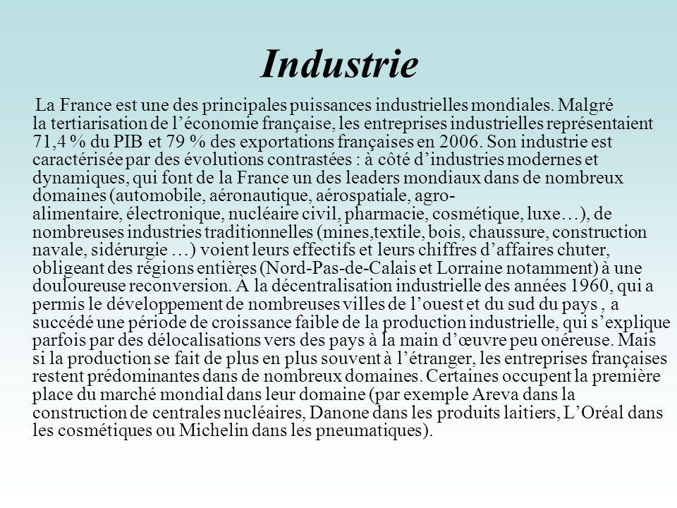Industrie La France est une des principales puissances industrielles mondiales. Malgré la tertiarisation de léconomie française, les entreprises indus