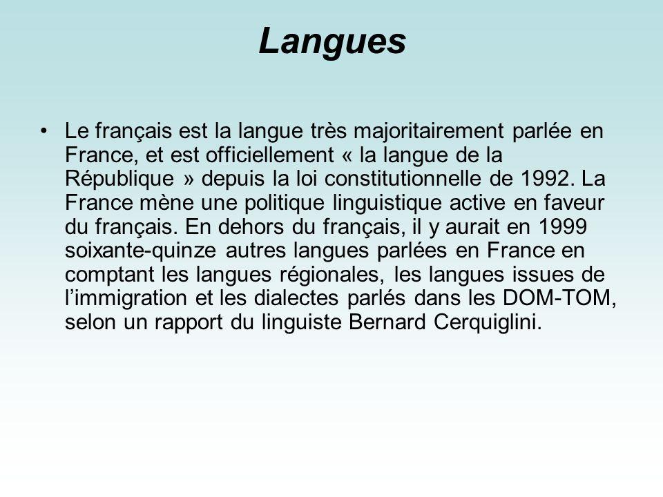 Langues Le français est la langue très majoritairement parlée en France, et est officiellement « la langue de la République » depuis la loi constituti
