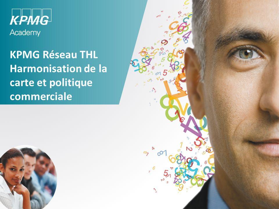 KPMG Réseau THL Harmonisation de la carte et politique commerciale