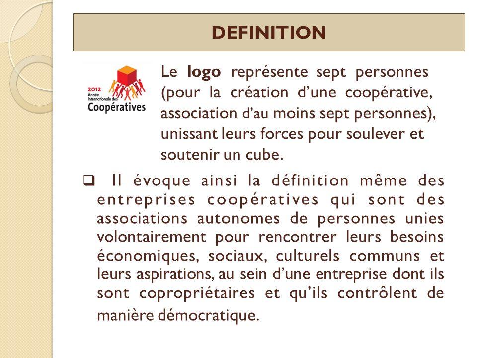 DEFINITION Il évoque ainsi la définition même des entreprises coopératives qui sont des associations autonomes de personnes unies volontairement pour