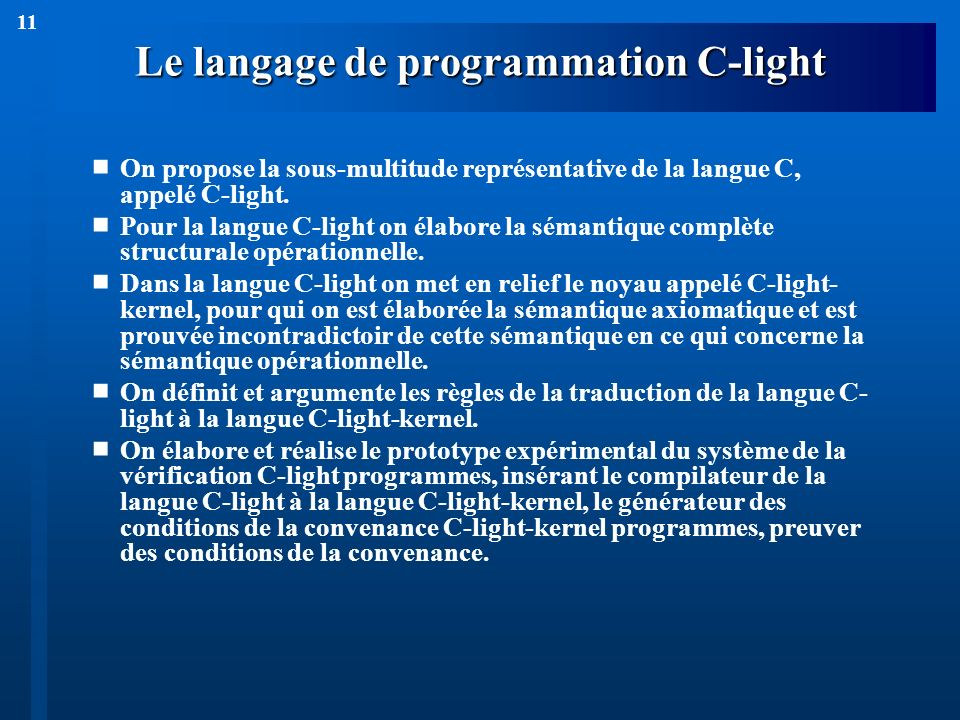11 Le langage de programmation С-light On propose la sous-multitude représentative de la langue C, appelé С-light. Pour la langue С-light on élabore l