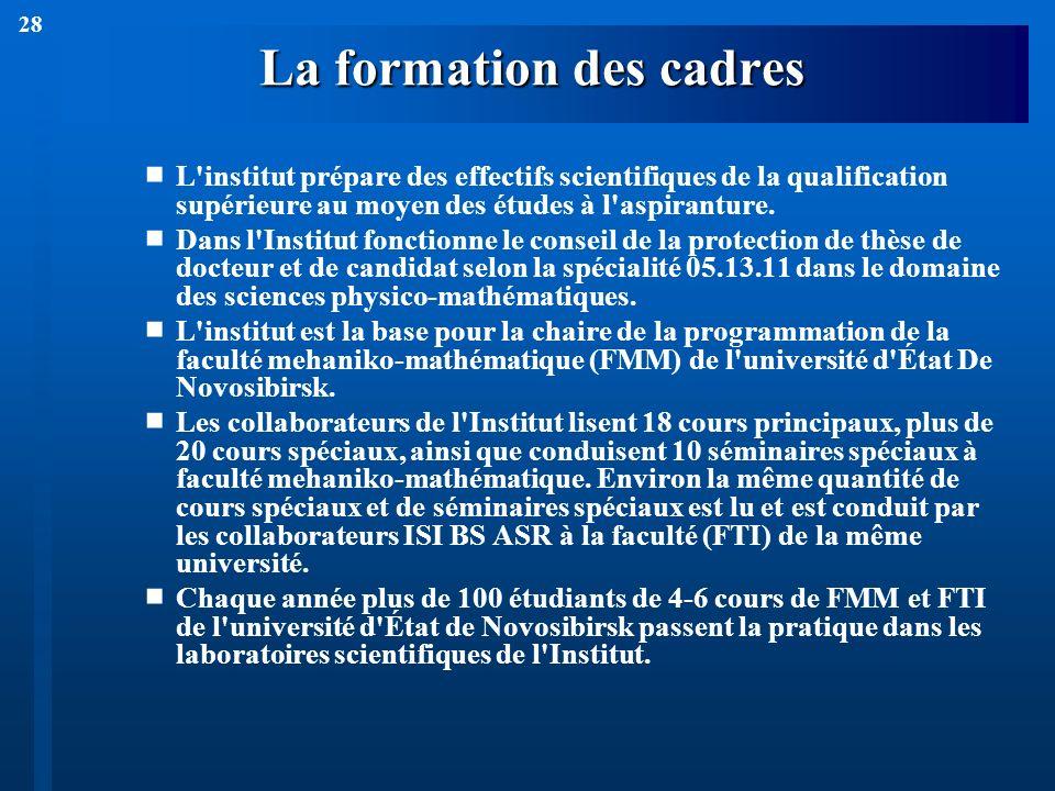 28 La formation des cadres L'institut prépare des effectifs scientifiques de la qualification supérieure au moyen des études à l'aspiranture. Dans l'I