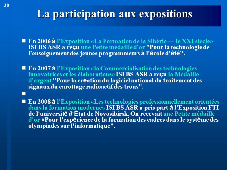 30 La participation aux expositions En 2006 à l'Exposition «La Formation de la Sibérie le XXI siècle» ISI BS ASR a reçu une Petite médaille d'or