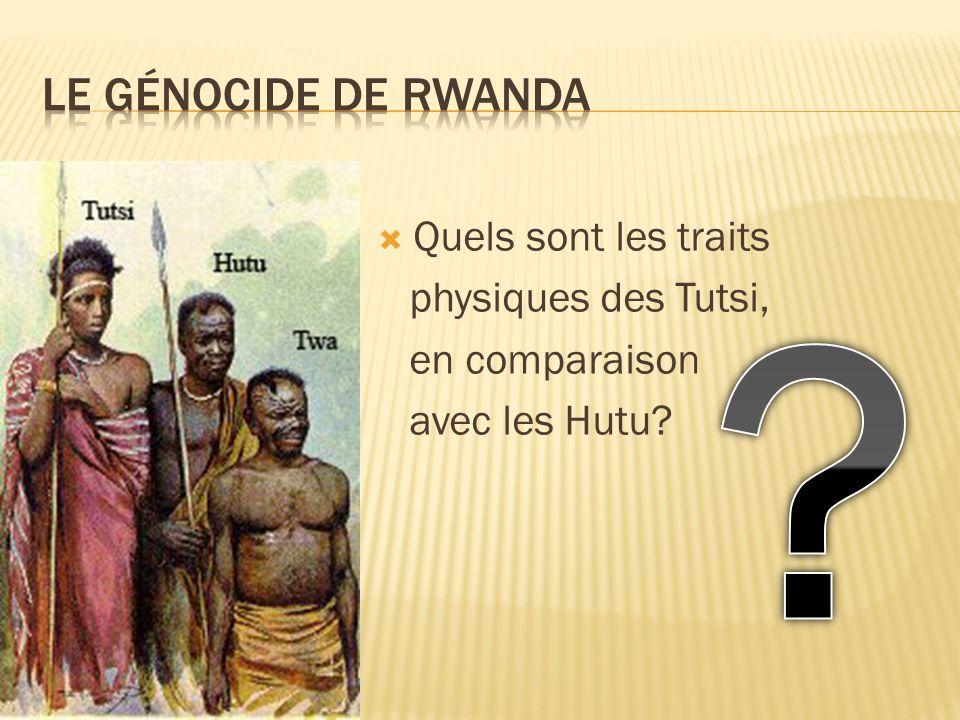 Quels sont les traits physiques des Tutsi, en comparaison avec les Hutu?