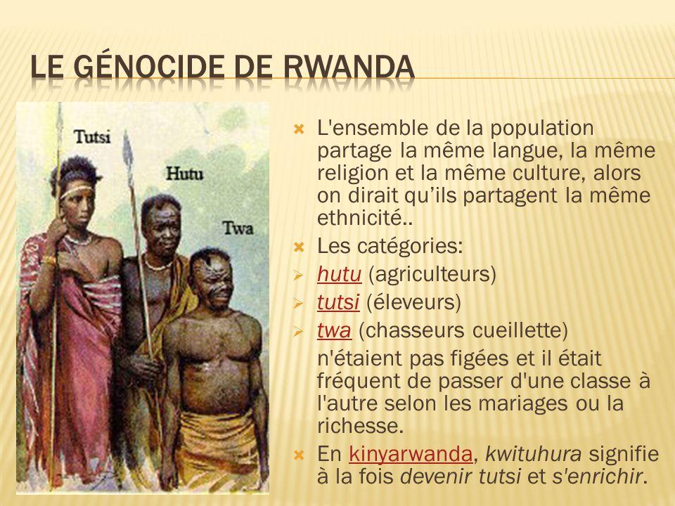 L ensemble de la population partage la même langue, la même religion et la même culture, alors on dirait quils partagent la même ethnicité..