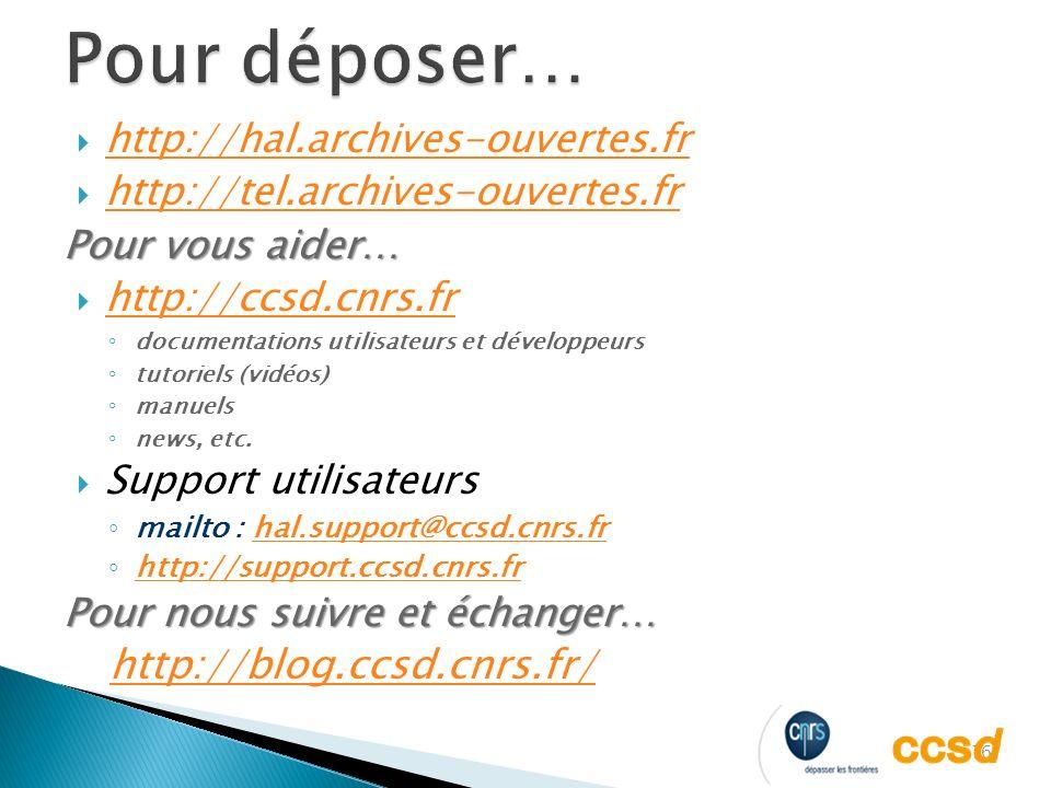 16 http://hal.archives-ouvertes.fr http://tel.archives-ouvertes.fr Pour vous aider… http://ccsd.cnrs.fr documentations utilisateurs et développeurs tutoriels (vidéos) manuels news, etc.