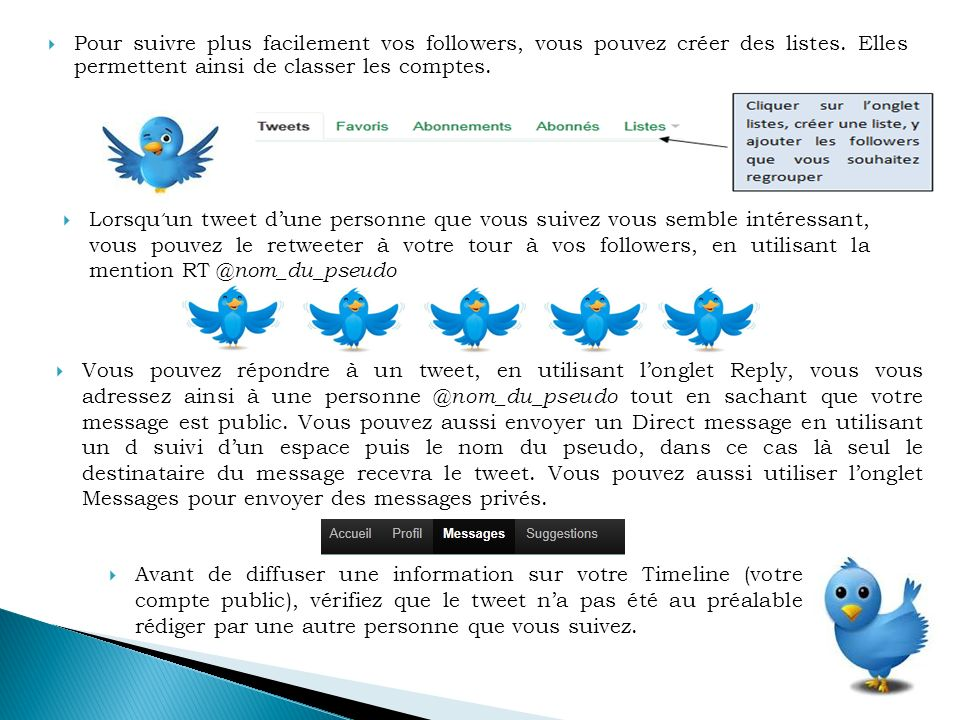 Pour suivre plus facilement vos followers, vous pouvez créer des listes.