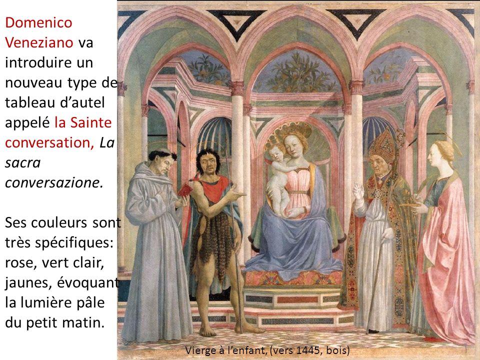 Domenico Veneziano va introduire un nouveau type de tableau dautel appelé la Sainte conversation, La sacra conversazione. Ses couleurs sont très spéci