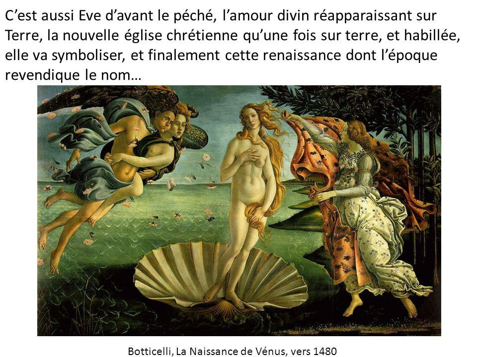 Cest aussi Eve davant le péché, lamour divin réapparaissant sur Terre, la nouvelle église chrétienne quune fois sur terre, et habillée, elle va symbol