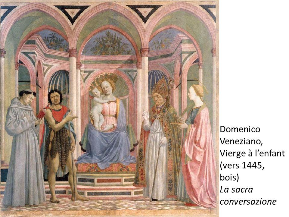 Domenico Veneziano, Vierge à lenfant (vers 1445, bois) La sacra conversazione