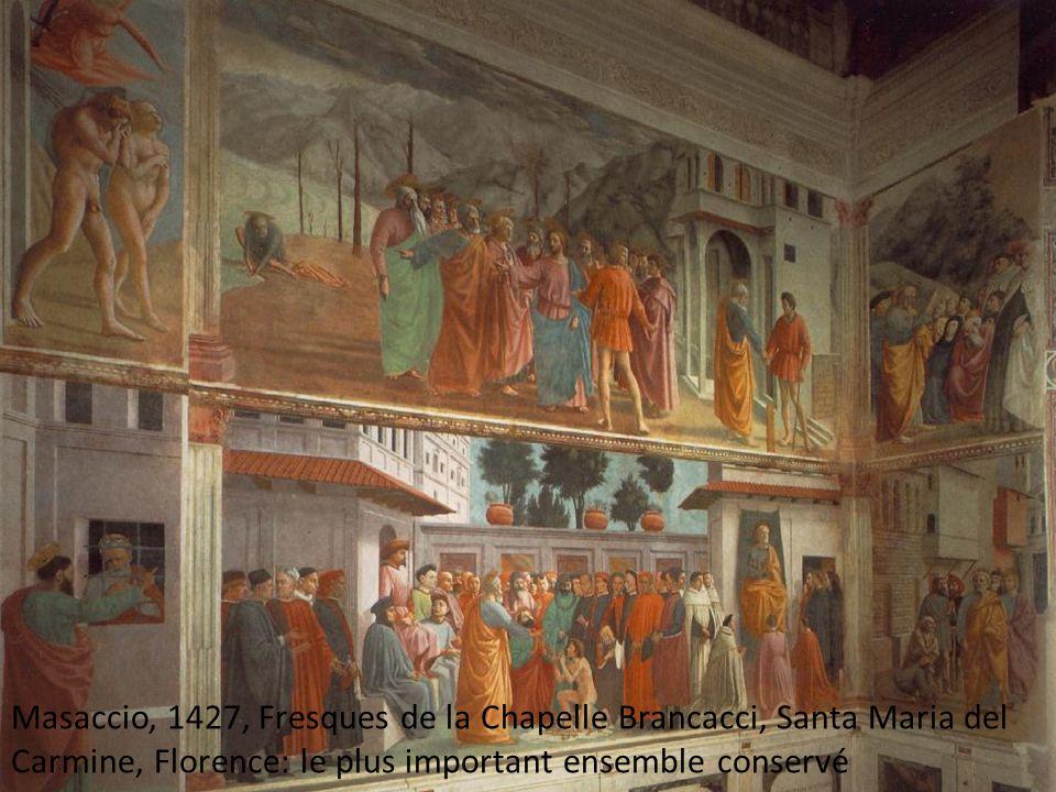 Masaccio, 1427, Fresques de la Chapelle Brancacci, Santa Maria del Carmine, Florence: le plus important ensemble conservé