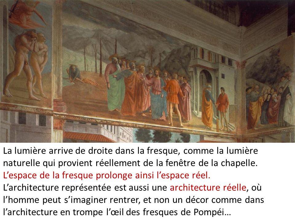 La lumière arrive de droite dans la fresque, comme la lumière naturelle qui provient réellement de la fenêtre de la chapelle. Lespace de la fresque pr