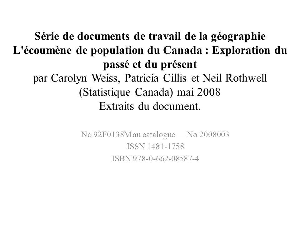 Série de documents de travail de la géographie L'écoumène de population du Canada : Exploration du passé et du présent par Carolyn Weiss, Patricia Cil