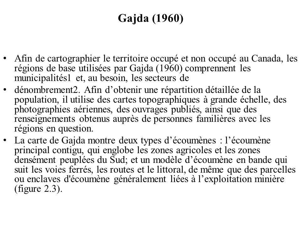 Gajda (1960) Afin de cartographier le territoire occupé et non occupé au Canada, les régions de base utilisées par Gajda (1960) comprennent les munici