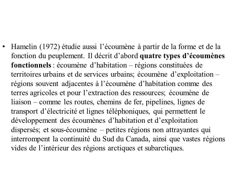 Hamelin (1972) étudie aussi lécoumène à partir de la forme et de la fonction du peuplement. Il décrit dabord quatre types découmènes fonctionnels : éc