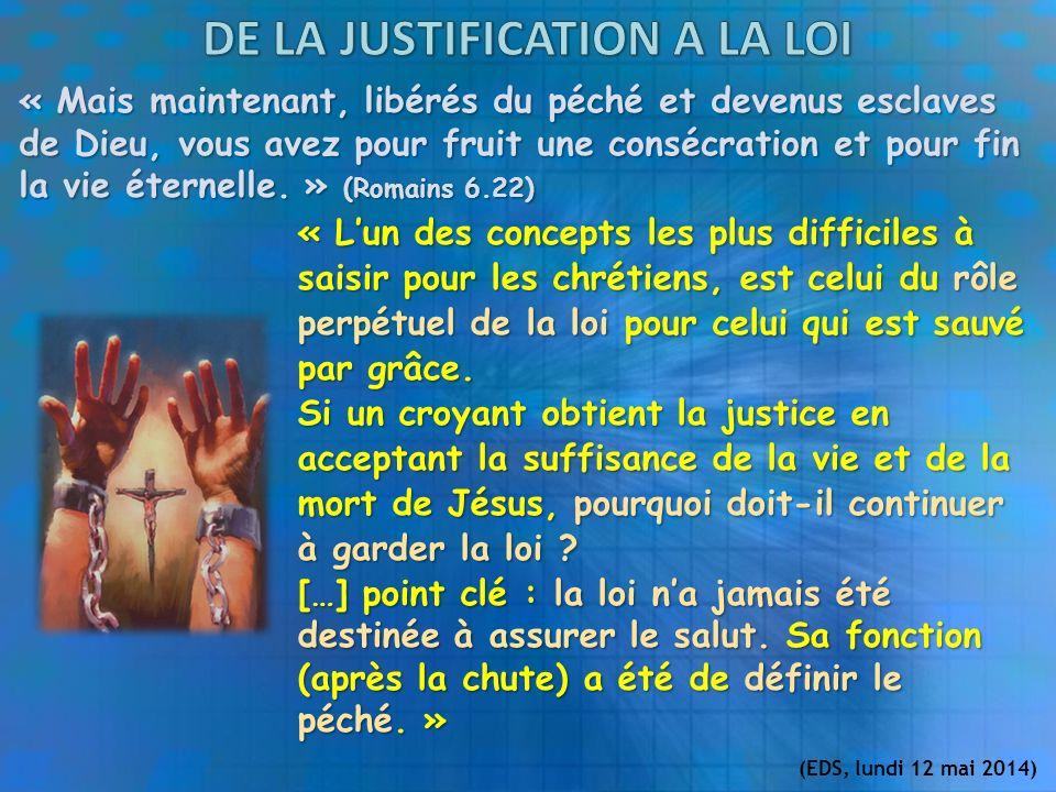 « Mais maintenant, libérés du péché et devenus esclaves de Dieu, vous avez pour fruit une consécration et pour fin la vie éternelle.