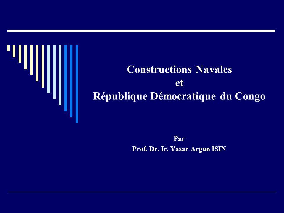 Constructions Navales et République Démocratique du Congo Par Prof. Dr. Ir. Yasar Argun ISIN