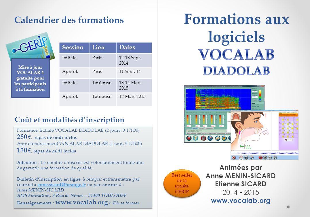 Animées par Anne MENIN-SICARD Etienne SICARD 2014 - 2015 www.vocalab.org Formation Initiale VOCALAB DIADOLAB (2 jours, 9-17h00) 280, repas de midi inclus Approfondissement VOCALAB DIADOLAB (1 jour, 9-17h00) 150, repas de midi inclus Attention : Le nombre dinscrits est volontairement limité afin de garantir une formation de qualité.