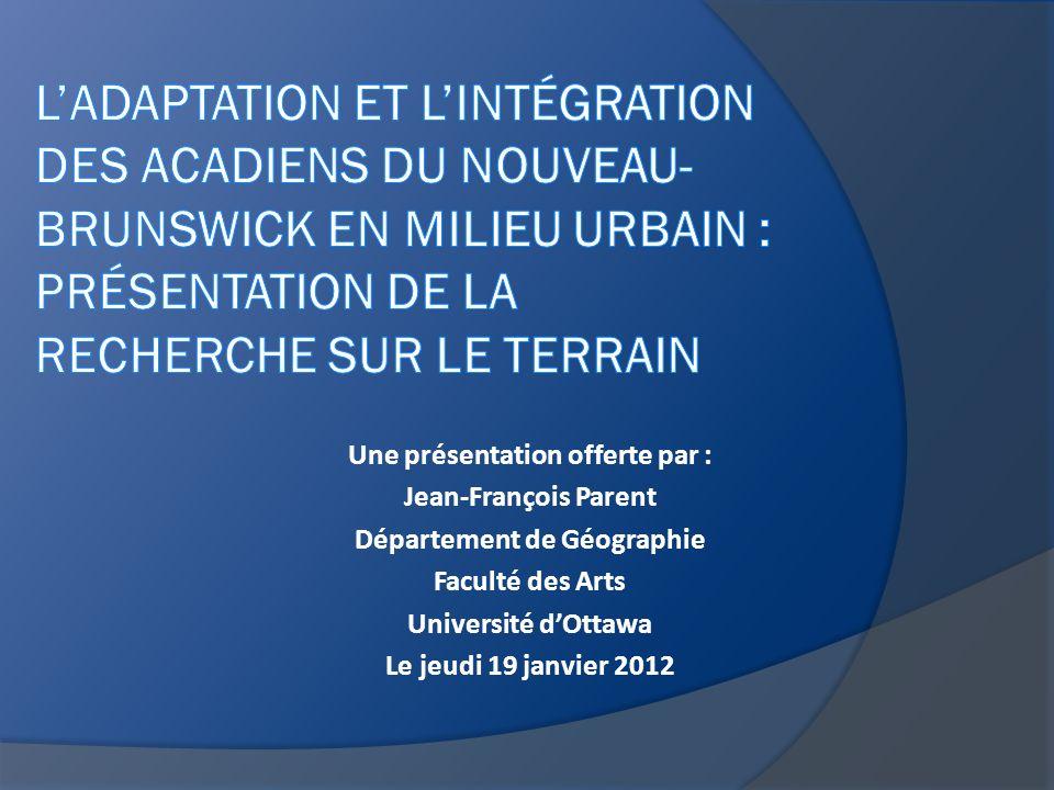 Une présentation offerte par : Jean-François Parent Département de Géographie Faculté des Arts Université dOttawa Le jeudi 19 janvier 2012