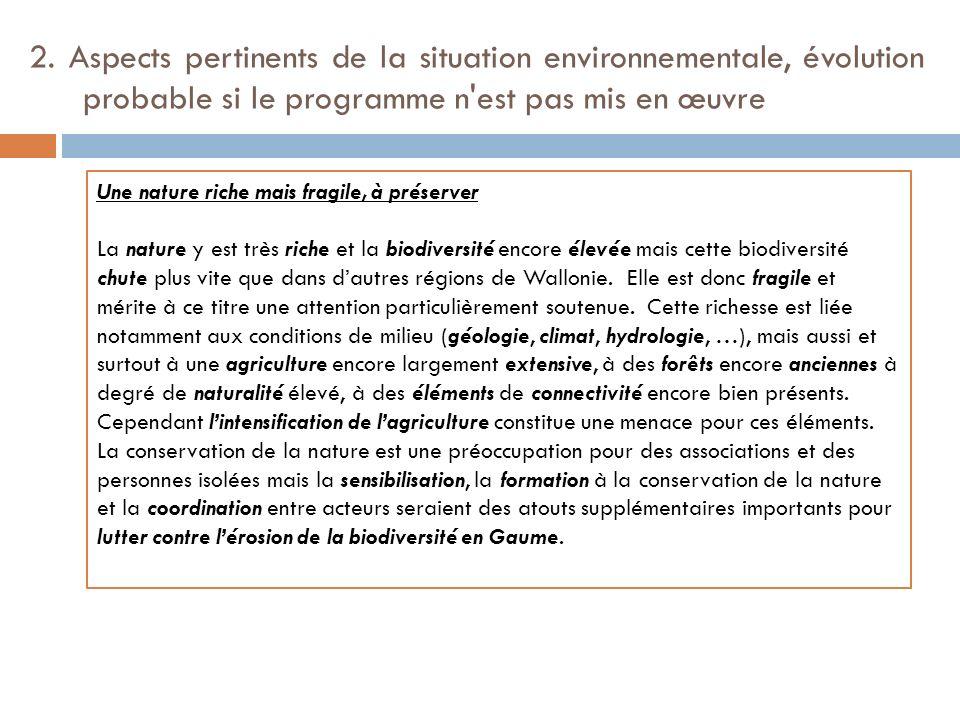 2. Aspects pertinents de la situation environnementale, évolution probable si le programme n'est pas mis en œuvre Une nature riche mais fragile, à pré