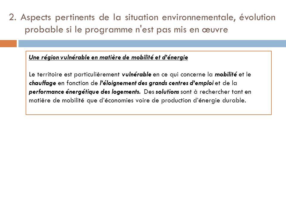 2. Aspects pertinents de la situation environnementale, évolution probable si le programme n'est pas mis en œuvre Une région vulnérable en matière de