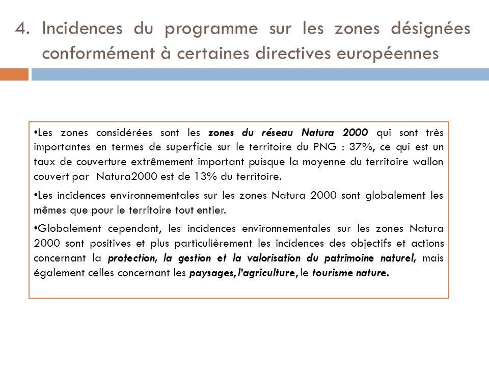 4. Incidences du programme sur les zones désignées conformément à certaines directives européennes Les zones considérées sont les zones du réseau Natu