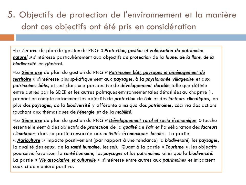 5. Objectifs de protection de l'environnement et la manière dont ces objectifs ont été pris en considération Le 1er axe du plan de gestion du PNG « Pr