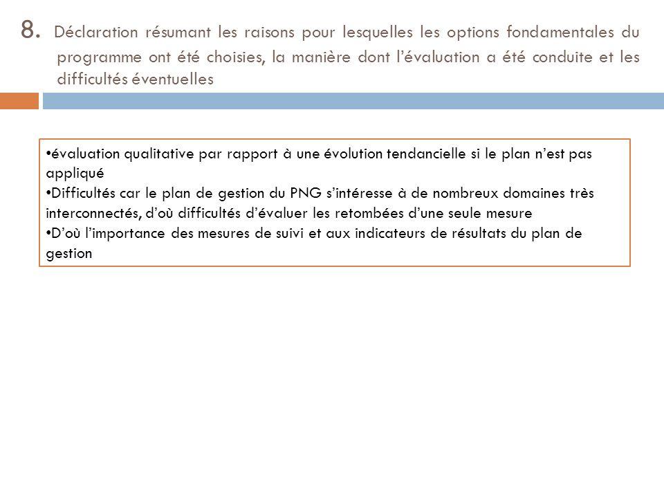 8. Déclaration résumant les raisons pour lesquelles les options fondamentales du programme ont été choisies, la manière dont lévaluation a été conduit