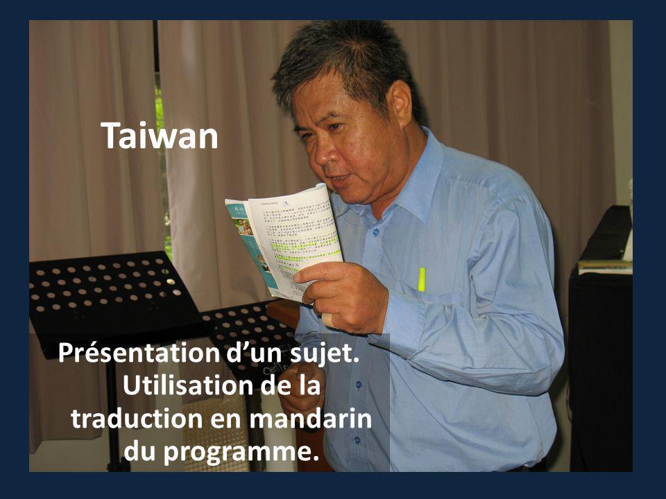 Taiwan Présentation dun sujet. Utilisation de la traduction en mandarin du programme.